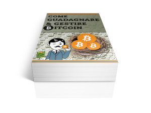 Ebook COME GUADAGNARE E GESTIRE BITCOIN