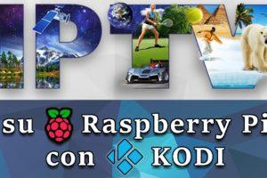 GUIDA IPTV, Kodi e Raspberry Pi