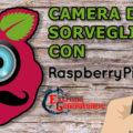 Camera di Sorveglianza Raspberry Pi